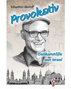 Provokativ - Denkanstöße aus Israel