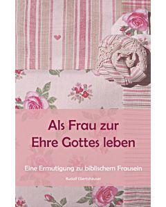 Als Frau zur Ehre Gottes leben, Rudolf Ebertshäuser