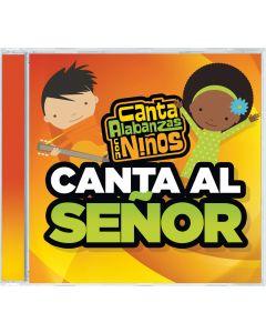 Canta Al Senor (Sing To The Lord)