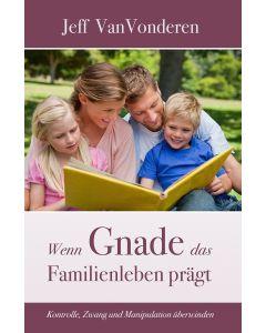 Wenn Gnade das Familienleben prägt, Jeff Van Vonderen