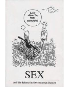 Sex und die Sehnsucht der einsamen Herzen