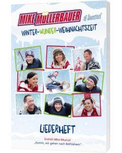Winter-Wunder-Weihnachtszeit - Liederheft, Mike Müllerbauer