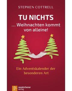 Tu nichts ... Weihnachten kommt von alleine!