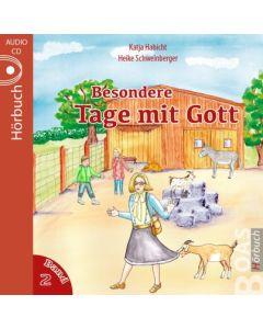 Besondere Tage mit Gott Bd. 2 - Hörbuch, Katja Habicht, Heike Schweinberger
