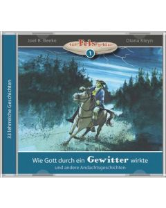 Wie Gott durch ein Gewitter wirkte (1) - MP3 Hörbuch, Joel R. Beeke, Diana Kleyn