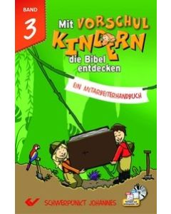Mit Vorschulkindern die Bibel entdecken, Band 3