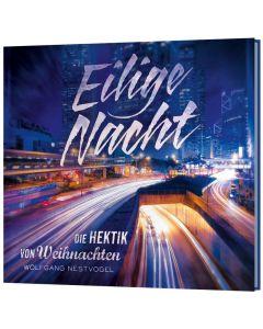 Wolfgang Nestvogel Eilige Nacht - CD Die Hektik von Weihnachten