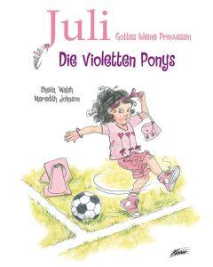 Juli, Gottes kleine Prinzessin - Die violetten Ponys