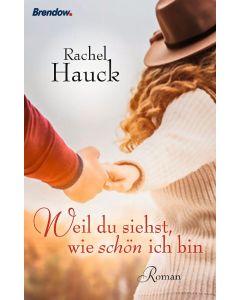 """""""Weil du siehst, wie schön ich bin"""", Rachel Hauck"""