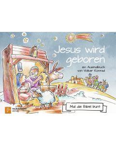 Mal die Bibel bunt - Jesus wird geboren
