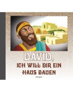 David, ich will dir ein Haus bauen - Hörspiel