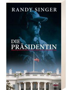 Die Präsidentin - Randy Singer | CB-Buchshop