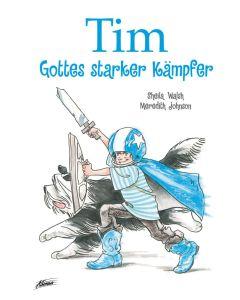 Tim - Gottes starker Kämpfer