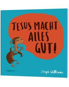 Jesus macht alles gut!