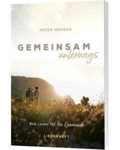 Gemeinsam unterwegs - Liederheft, Peter Menger