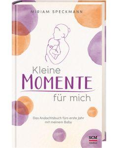 Kleine Momente für mich - Miriam Speckmann | CB-Buchshop
