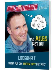 Das alles bist du - Liederheft, Mike Müllerbauer