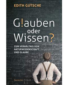 ARTIKELNUMMER: 332098000  ISBN/EAN: 9783963620980 Glauben oder Wissen? Zum Verhältniss von Naturwissenschaft und Glaube Edith Gutsche CB-Buchshop