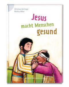 Jesus macht Menschen gesund