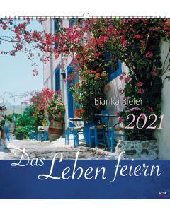 Das Leben feiern 2021 - Wandkalender