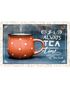 Teekarte - It's always Tea Time.