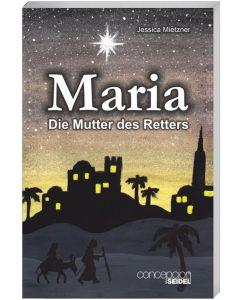 Maria - Die Mutter des Retters