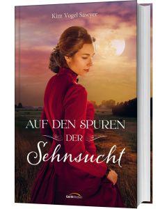 Auf den Spuren der Sehnsucht - Kim Vogel Sawyer | CB-Buchshop