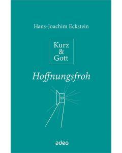 Kurz & Gott - Hoffnungsfroh