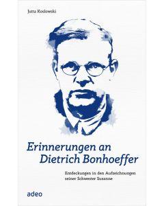 Erinnerungen an Dietrich Bonhoeffer - Jutta Koslowski | CB-Buchshop