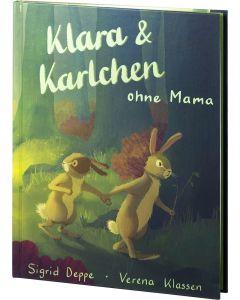 Klara & Karlchen ohne Mama - Deppe / Klassen | CB-Buchshop