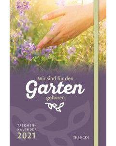 Wir sind für den Garten geboren 2021 - Taschenkalender