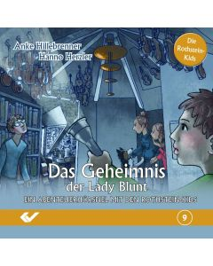 Das Geheimnis der Lady Blunt - Ein Abenteuerhörspiel mit den Rothstein Kids