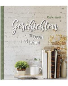 Geschichten zum Lesen und Leben - Jürgen Werth | CB-Buchshop