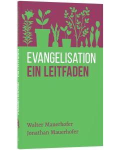 Evangelisation - ein Leitfaden - W. / J. Mauerhofer | CB-Buchshop