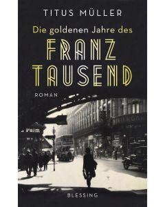 Die goldenen Jahres des Franz Tausend
