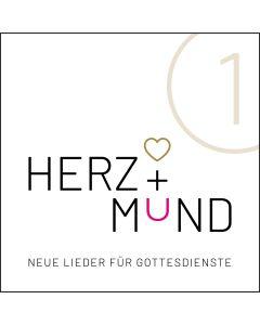Herz + Mund 1 - neue Lieder für Gottesdienste