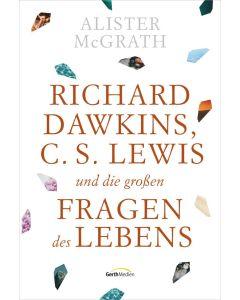 Richard Dawkins, C.S. Lewis und die großen Fragen des Lebens