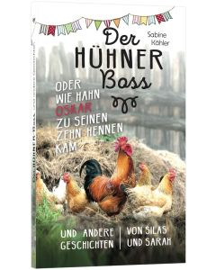 Der Hühnerboss - Sabine Kähler | CB-Buchshop
