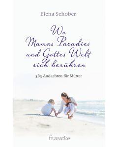 Wo Mamas Paradies und Gottes Welt sich berühren