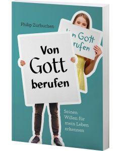 Von Gott berufen - Philip Zurbuchen | CB-Buchshop