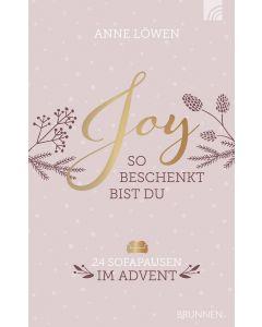 Joy - So beschenkt bist du