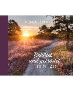 Behütet und getröstet jeden Tag - Dietrich Bonhoeffer - CB-Buchshop
