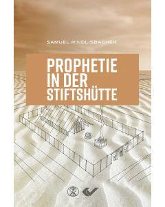 Prophetie in der Stiftshütte