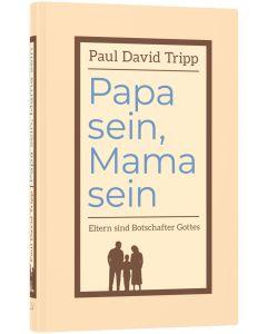 Papa sein, Mama sein - Paul Tripp | CB-Buchshop
