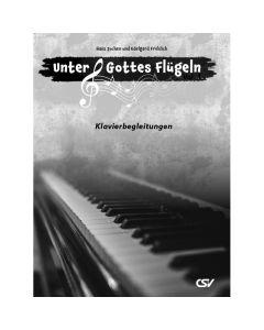 Unter Gottes Flügeln - Vol. 1 - Klavierbegleitungen | CB-Buchshop