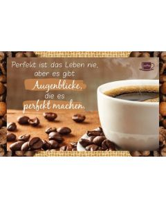 Kaffeekarte - Perfekt ist das Leben nie