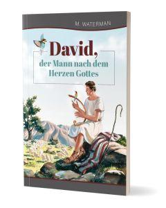 David, der Mann nach dem Herzen Gottes