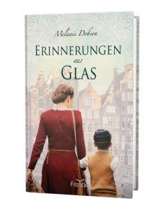 Erinnerungen aus Glas - Melanie Dobson | CB-Buchshop