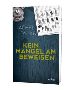 Kein Mangel an Beweisen - Rachel Dylan | CB-Buchshop