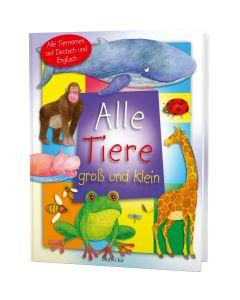 Alle Tiere groß und klein - Kathrin Arlt | CB-Buchshop
